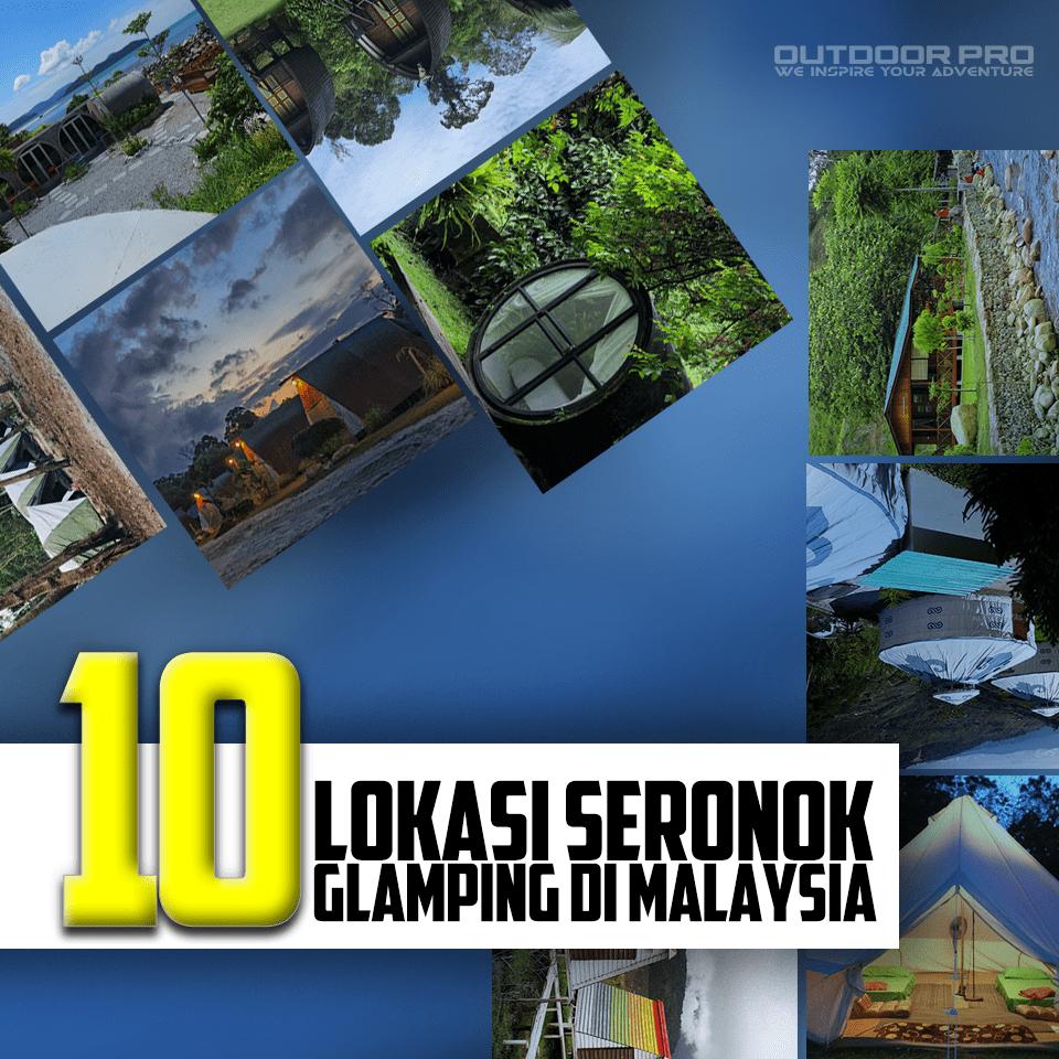 10 Lokasi Menarik Glamping di Malaysia