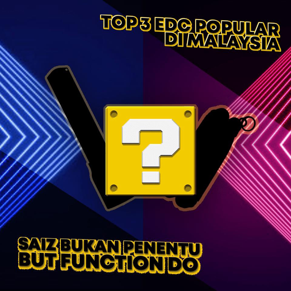 Top 3 EDC Popular Di Malaysia