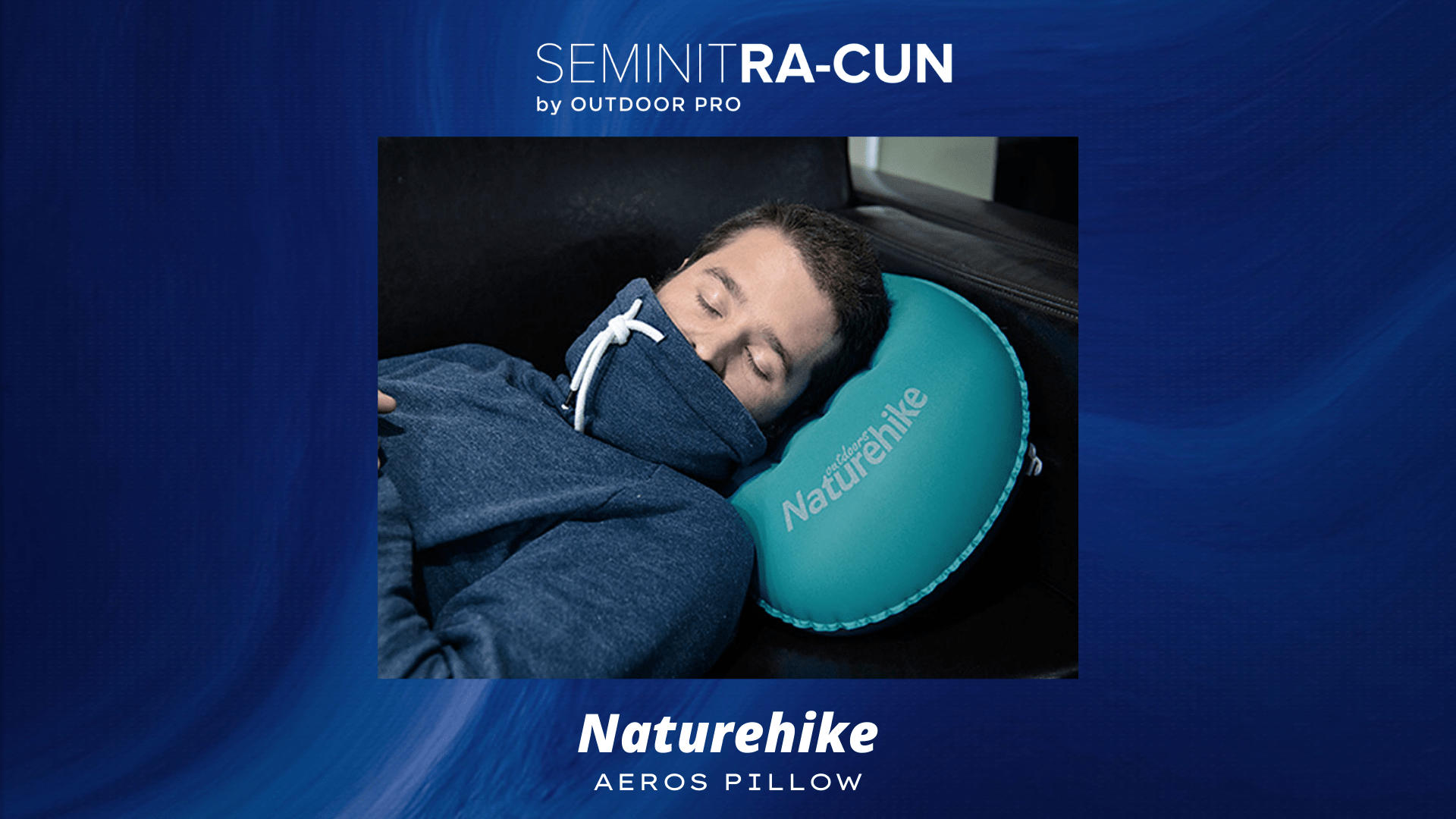 𝗦𝗘𝗠𝗜𝗡𝗜𝗧 𝗥𝗔-𝗖𝗨𝗡 : NATUREHIKE AEROS PILLOW