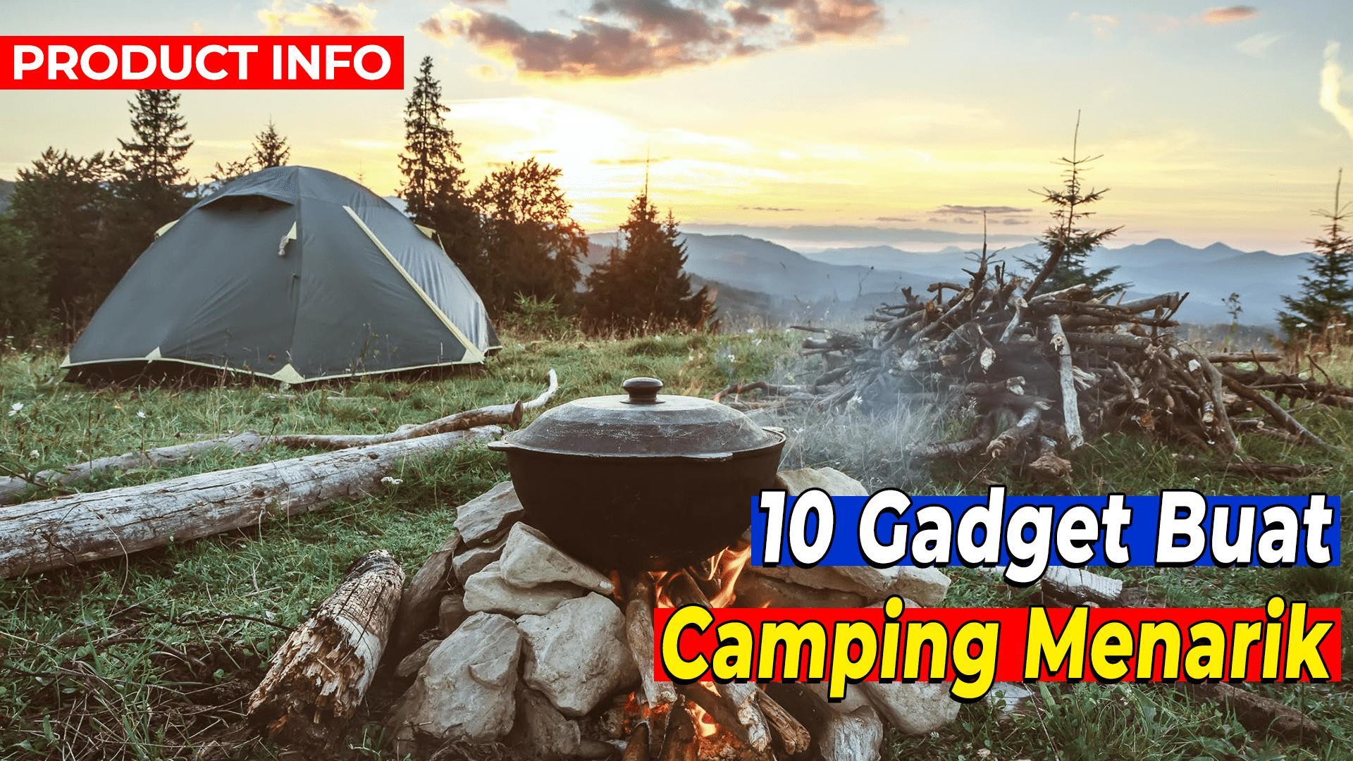 10 GADGET CAMPING MENARIK